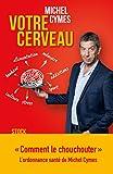 Votre cerveau (Essais - Documents) - Format Kindle - 9782234082342 - 7,99 €