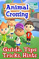Animal Crossing: New Horizons Guide, Tips, Tricks, Hints: Everything You Need to Know, Become a Pro Player