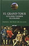 El Grand Tour: Guía para viajeros ilustrados: 16 (Viajando al pasado)