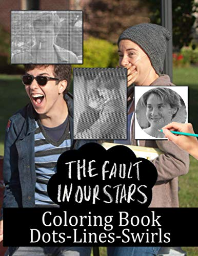 The Fault In Our Stars Dots Lines Swirls Coloring Book: The Fault In Our Stars Adult Color Dots Lines Swirls Activity Books For Women And Men