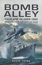 Bomb Alley: Falkland Islands 1982 – Aboard HMS Antrim at War