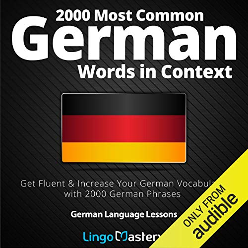 2000 Most Common German Words in Context: Get Fluent & Increase Your German Vocabulary with 2000 German Phrases  By  cover art