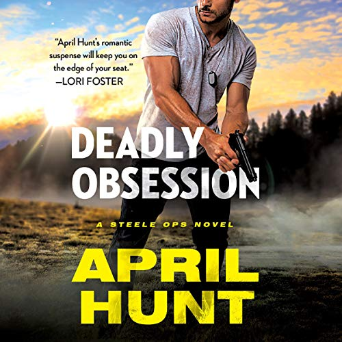 Deadly Obsession Audiobook By April Hunt cover art