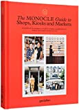 The Monocle Guide to Shops, Kiosks and Markets (Monocle Book Collection) - gestalten