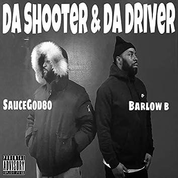 Da Shooter & da Driver