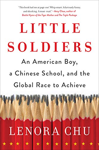 Little Soldiers: An American Boy, a Chinese School, and the Global Race to Achieve (English Edition)