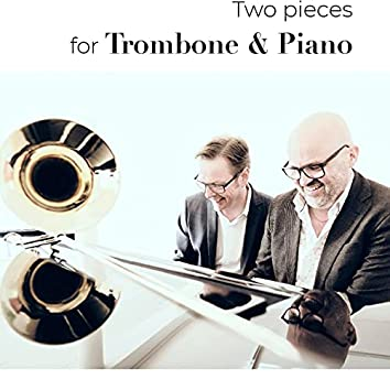 Two Pieces for Trombone & Piano