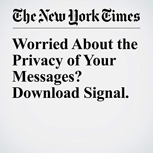 Worried About the Privacy of Your Messages? Download Signal. audiobook cover art
