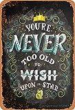 BIGYAK Placa de decoración con aspecto retro de You'Re Never Too Old To Wish Upon A Star de 8 x 12 pulgadas, para el hogar, cocina, baño, granja, jardín, garaje, cita inspiradora decoración de pared