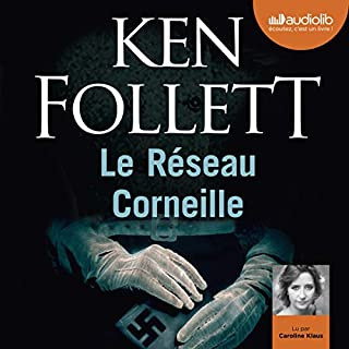 Le Réseau Corneille                   Written by:                                                                                                                                 Ken Follett                               Narrated by:                                                                                                                                 Caroline Klaus                      Length: 14 hrs and 18 mins     6 ratings     Overall 4.7