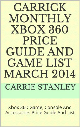 Carrick Monthly Xbox 360 Price Guide And Game List March 2014: Xbox...