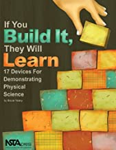 If You Build It, They Will Learn: 17 Devices for Demonstrating Physical Science (PB200X)