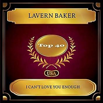 I Can'T Love You Enough (Billboard Hot 100 - No. 22)