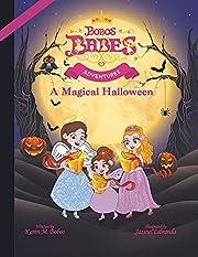 Bobos Babes Adventures: A Magical Halloween