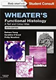 Wheater's Functional Histology A Text and Colour Atlas (with STUDENT CONSULT Online Access)