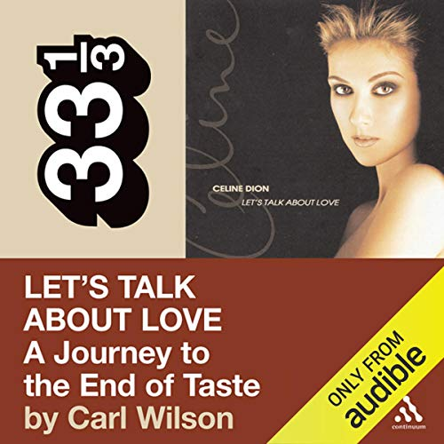 Celine Dion's Let's Talk About Love: A Journey to the End of Taste (33 1/3 Series) cover art