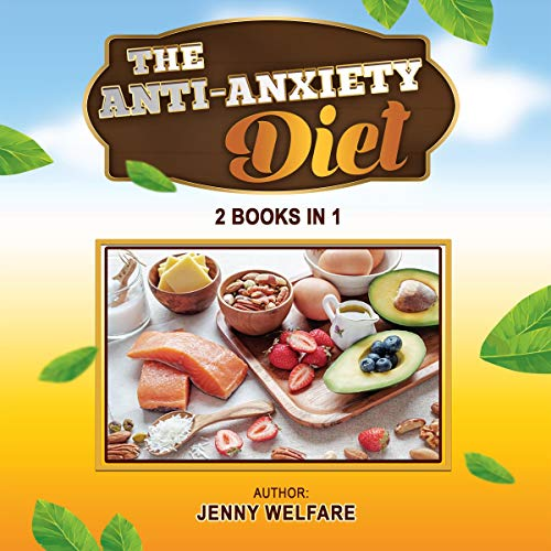 The Anti-Anxiety Diet: 2 Books in 1 cover art