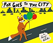 Fox goes to the City: Perfect bedtime Children's storybook
