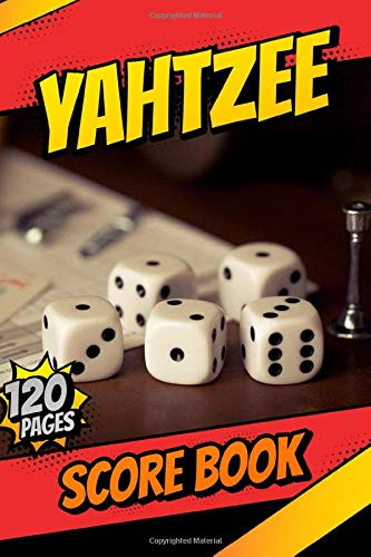 Yahtzee Score Book: 120 Pages for Yahtzee Scorekeeping With Size 6 x 9 inches