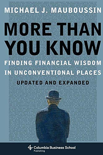 More Than You Know: Finding Financial Wisdom in Unconventional Places (Updated and Expanded) (Columbia Business School Publishing) (English Edition)
