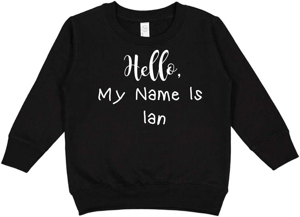 Mashed Clothing Hello My Name is Ian Personalized Name Toddler//Kids Sweatshirt
