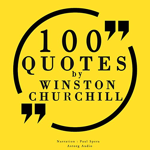 100 Quotes by Winston Churchill                   By:                                                                                                                                 Winston Churchill                               Narrated by:                                                                                                                                 Paul Spera                      Length: 22 mins     12 ratings     Overall 4.7