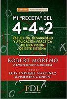 """Mi """"receta"""" del 4-4-2 : reflexión, desarrollo y aplicación de un modelo de este sistema"""