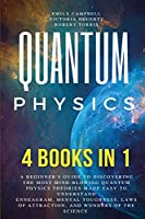 Quantum Physics: 4 in 1: A Beginner's Guide to Discovering the most Mind-Blowing Quantum Physics Theories Made Easy to Understand. Enneagram Mental Toughness Laws of Attraction and Wonders of the Science