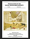 Gibraltar as a Naval Base and Dockyard: Transactions of the Eighth Annual Conference held at the National Maritime Museum, Greenwich, April 2004 (Transactions of the Naval Dockyards Society)
