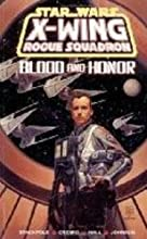 Blood and Honor (Star Wars: X-Wing Rogue Squadron, #7)