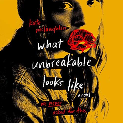 Couverture de What Unbreakable Looks Like
