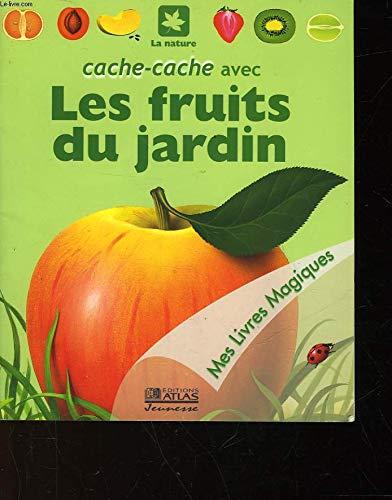 Cache-cache avec les fruits du jardin (Mes livres magiques)