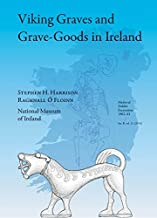 Viking Graves and Grave-Goods in Ireland (Medieval Dublin Excavations 1962-81, Series B) by Stephen J. Harrison (2015-06-30)