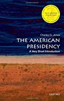 The American Presidency: A Very Short Introduction (Very Short Introductions)