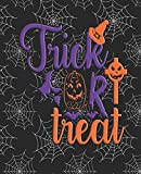 Trick or Treat : JOURNAL / NOTEBOOK: with a black background Blank Wide Lined Halloween Inspired Designed Notebook that can be used as a party ... scrapbook, or just for crafting and designing