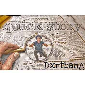 Quick Story