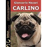 CARLINO: I Nostri Amici Cani Razza per Razza - 42 (Italian Edition)