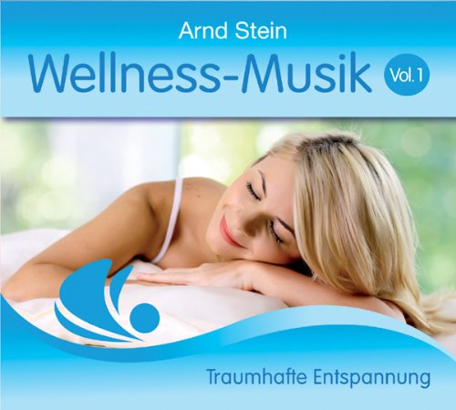 Wellness Musik Vol. 1 - Traumhafte Entspannung
