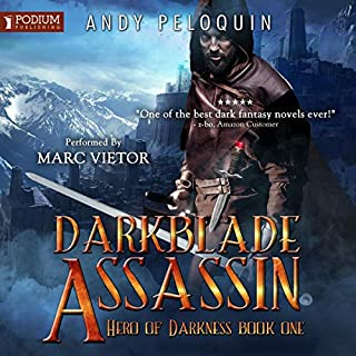 Darkblade Assassin     Hero of Darkness, Book 1              Written by:                                                                                                                                 Andy Peloquin                               Narrated by:                                                                                                                                 Marc Vietor                      Length: 12 hrs and 53 mins     1 rating     Overall 5.0