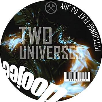 Two Universes