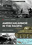 Guardia, M: American Armor in the Pacific (Casemate Illustrated) - Mike Guardia