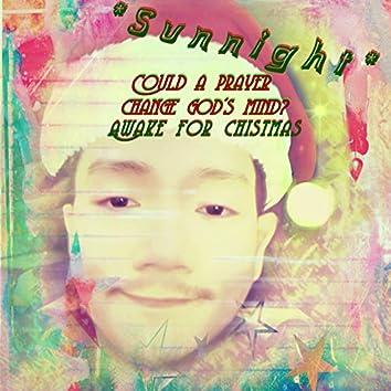 Could a prayer change God's mind/Awake for Christmas