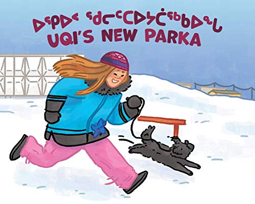 Uqi's New Parka (Inuktitut/English): Bilingual Inuktitut and English Edition