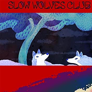 Slow Wolves Club