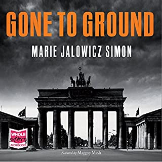 Gone to Ground                   By:                                                                                                                                 Marie Jalowicz-Simon                               Narrated by:                                                                                                                                 Maggie Mash                      Length: 13 hrs and 13 mins     18 ratings     Overall 4.3