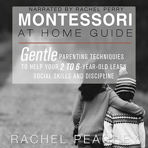Montessori at Home Guide Audiobook By Rachel Peachey cover art