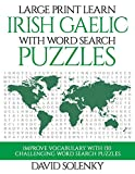 Large Print Learn Irish Gaelic with Word Search Puzzles: Learn Irish Gaelic Language Vocabulary with Challenging Easy to Read Word Find Puzzles
