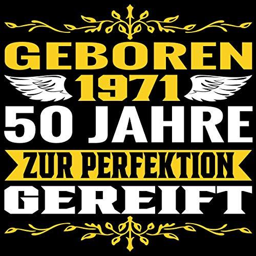 50 Jahre zur Perfektion gereift 1971 Geboren: Cooles Geschenk zum Geburtstag Geburtstagsparty...