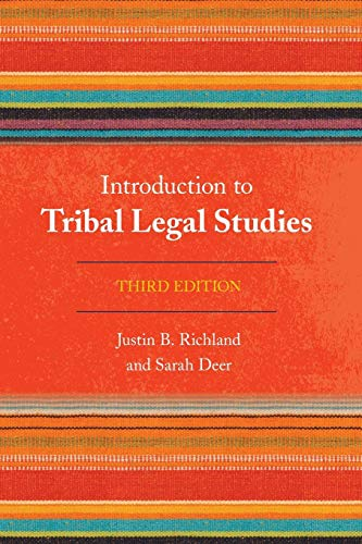 Compare Textbook Prices for Introduction to Tribal Legal Studies Third Edition ISBN 9781442232259 by Richland, Justin B.,Deer, Sarah