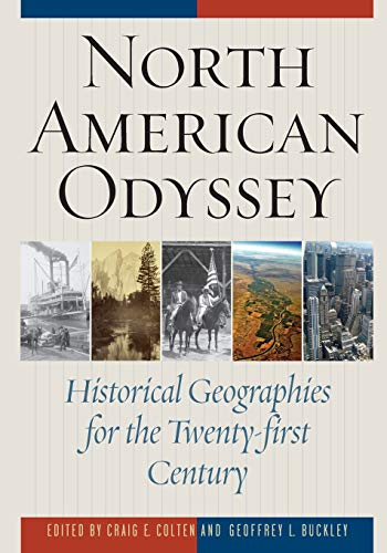 Compare Textbook Prices for North American Odyssey: Historical Geographies for the Twenty-first Century  ISBN 9781442215856 by Colten, Craig E.,Buckley, Geoffrey L.